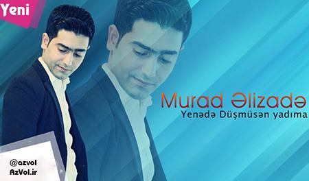 دانلود آهنگ آذربایجانی جدید Murad Elizade به نام Dusmusen Yadima
